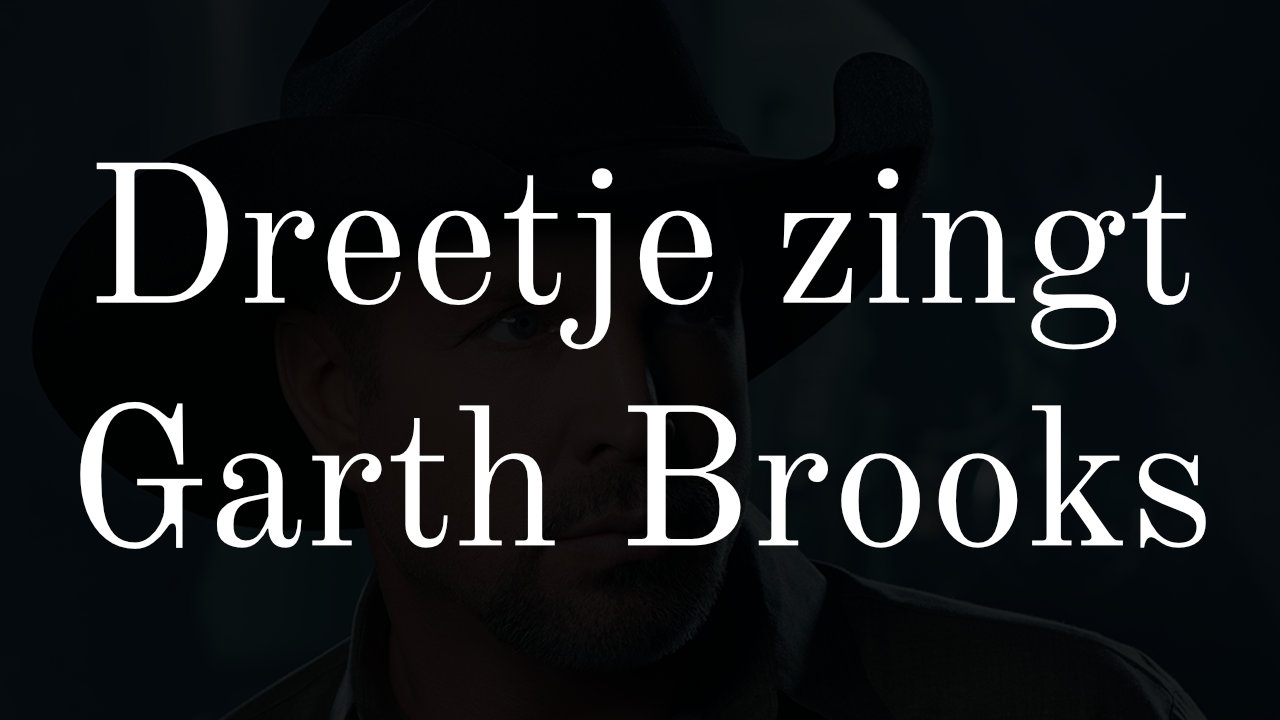 "Dreetje zingt: ""The Dance"" (Garth Brooks)"