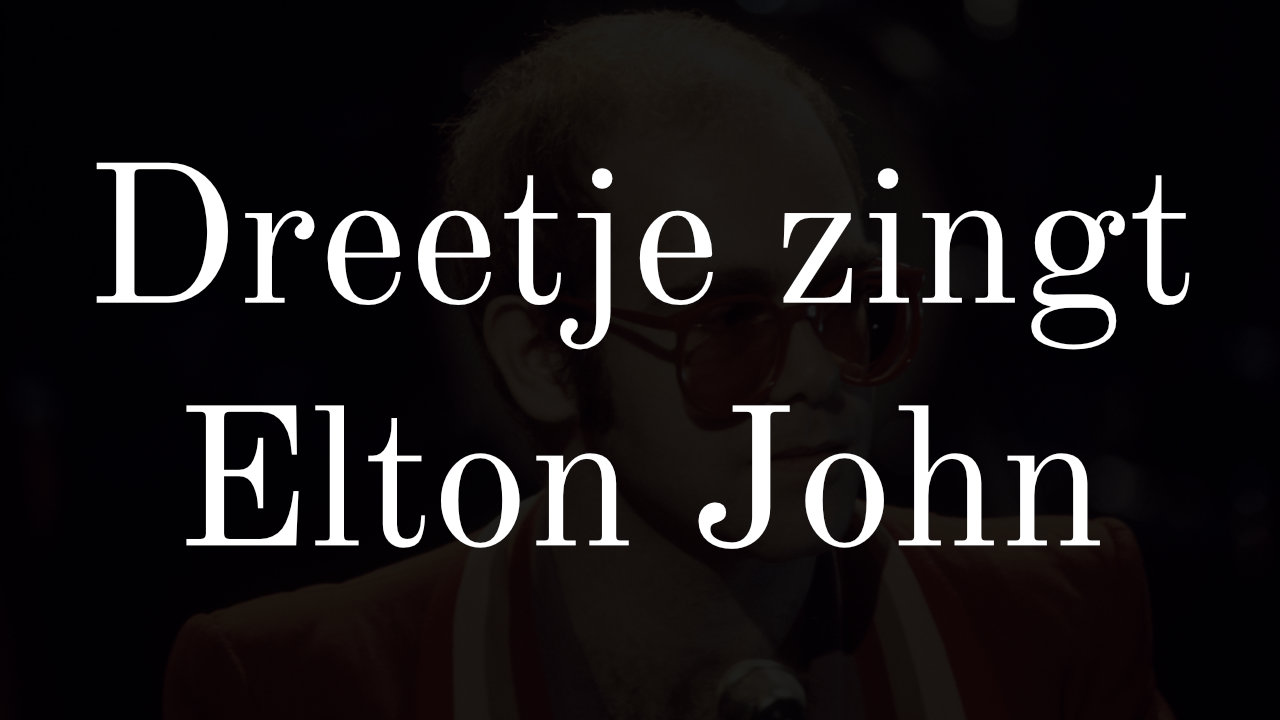 "Dreetje zingt: ""Your song"" (Elton John)"